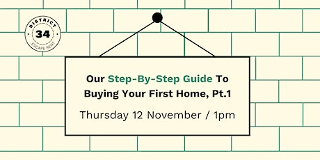 Our Step-By-Step Guide To Buying Your First Home, Pt.1 tickets