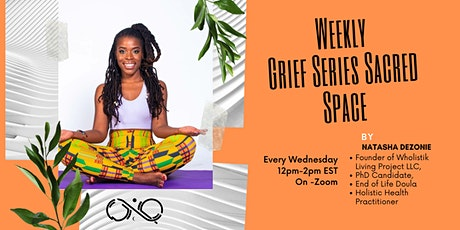 Weekly Grief Series Sacred Space tickets