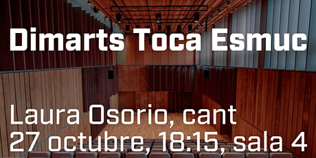 Dimarts Toca ESMUC: Laura Osorio, cant entradas