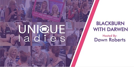 ONLINE Unique Ladies Business Network Hyndburn and Blackburn for CHARITY tickets