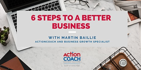 Business Growth Webinar - 6 Steps to a Better Business tickets