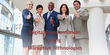 Digital Transformation using Disruptive Technologies tickets