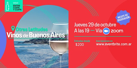 Ciclo entre copa y copa: Otras Latitudes, Vinos de Buenos Aires entradas