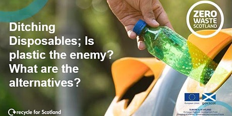 Ditching disposables; Is Plastic the enemy? What are the alternatives? tickets