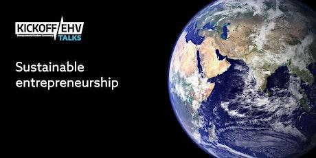 Kickoff Talks -  Sustainable Entrepreneurship tickets