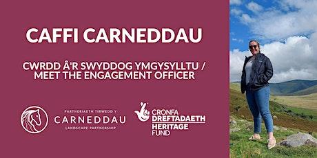 Caffi Carneddau - ar-lein: Cwrdd â'r Swyddog Ymgysylltu tickets