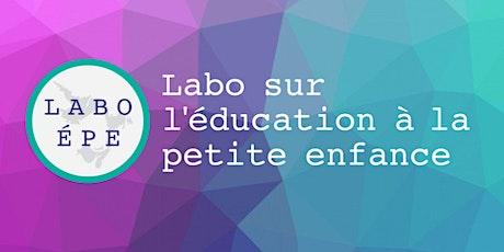 Acceuil et rencontre - Labo sur l'éducation à la petite enfance tickets