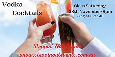Singles Over 40 - Vodka Cocktail Class by Mixologist Simon tickets