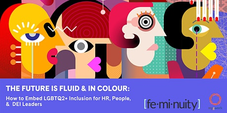 The Future Is Fluid & In Colour tickets