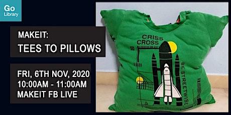 Tees to Pillows [PIXEL Labs@NLB] | MakeIT