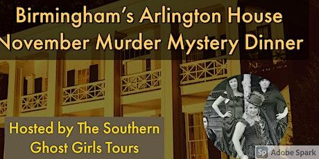 November Murder Mystery Dinner at Birmingham' s Arlington Home tickets
