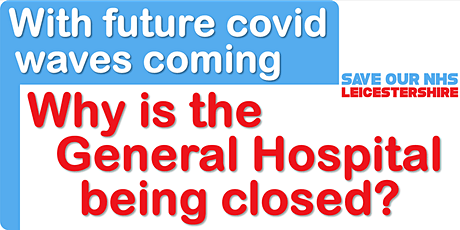 More COVID waves are coming. Why is Leicester General Hospital being closed tickets