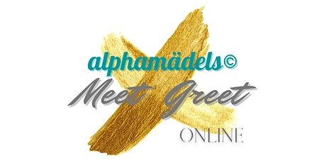 alphamädels Meet & Greet - Dein Frauennetzwerk ONLINE Tickets