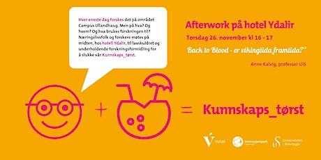 Kunnskapstørst - Back to Blood - er vikingtida framtida? tickets