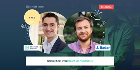 Fireside Chat with Radar CEO, Nick Patrick tickets