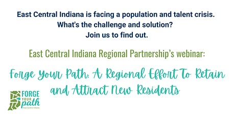 Forge Your Path:  Attract Talent & Grow East Central Indiana's Population tickets
