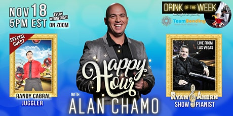 Happy Hour with Alan Chamo  | featuring Juggler Randy Cabral 11/18/2020 tickets