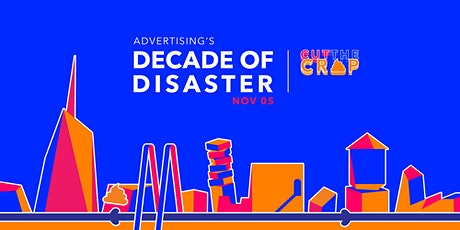 Advertising's decade of disaster: Why what should have been superb, wasn't. tickets