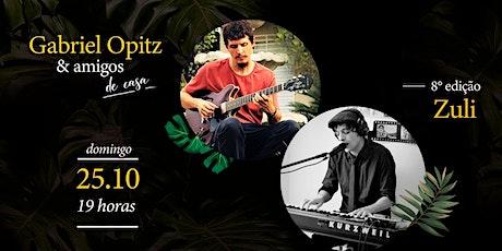 Gabriel Opitz & Amigos (de casa): 8ª edição com Zuli ingressos