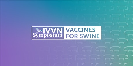 IVVN Virtual Symposium: Vaccines for Swine tickets