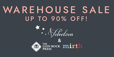 Velveteen, Mirth & Lion Rock Press Warehouse Sale tickets