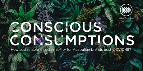 VIRTUAL EVENT: Conscious Consumptions Australia