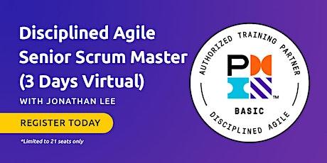 Disciplined Agile Senior Scrum Master (DASSM) - 3 Days Virtual tickets