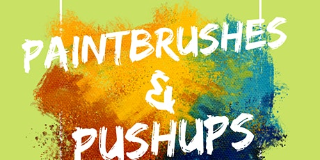PAINTBRUSHES AND PUSHUPS tickets