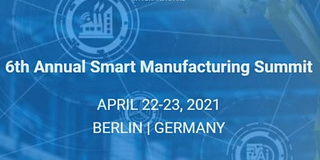 6th Annual Smart Manufacturing Summit tickets