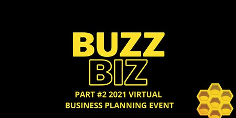 PART #2 - The Buzz Business Planning Event tickets