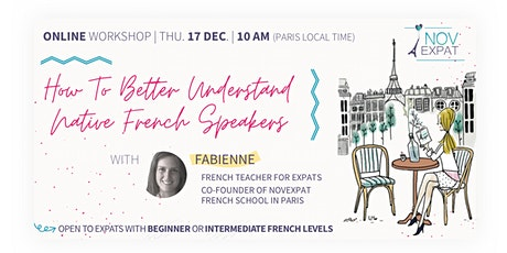 [ONLINE] How To Better Understand Native French Speakers tickets