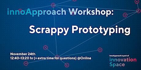 innoApproach: Scrappy Prototyping tickets