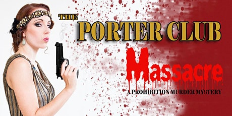 Copy of Porter Club Massacre - Murder Mystery tickets
