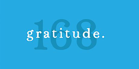 Gratitude 168 tickets