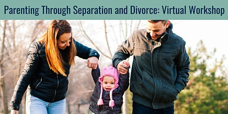 Parenting Through Separation and Divorce  Virtual Workshop - Fall & Winter tickets