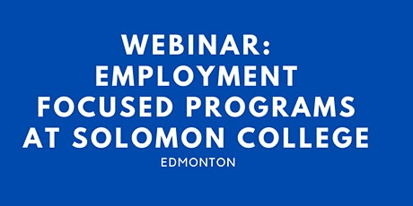 Webinar: Employment focused programs at Solomon College tickets
