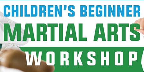 FREE Children's Beginner's Martial Arts Workshop tickets