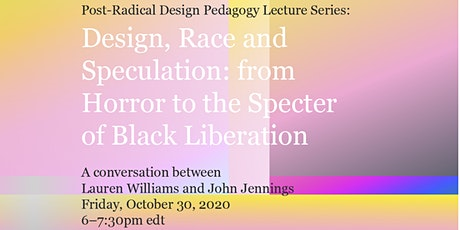Post-Radical Design Pedagogy Lecture Series—Lauren Williams & John Jennings tickets