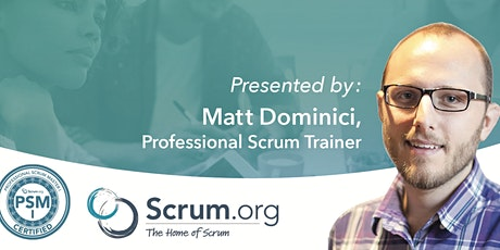 Professional Scrum Master (PSM) with Matt Dominici - Online Virtual Class!! tickets