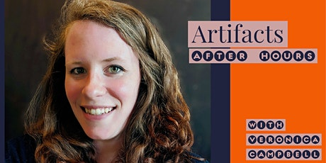 Artifacts After Hours with Executive Director Veronica Campbell tickets