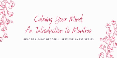 Calming Your Mind: An Introduction to Mantras Tickets