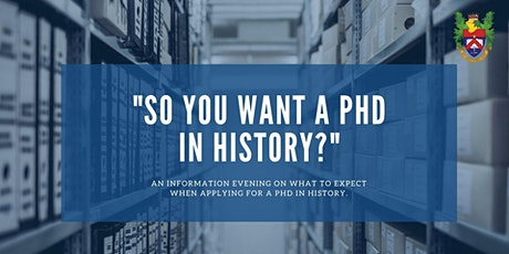"""So You Want a PhD in History?"" tickets"