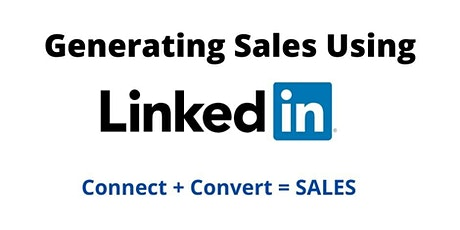 Generating Sales Using LinkedIn - 5 Steps To Success tickets