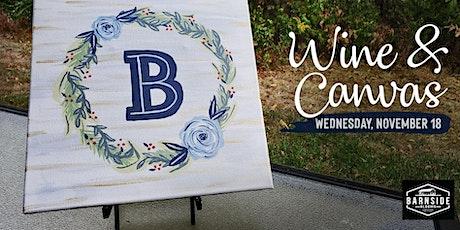 Barnside Blooms - Wine & Canvas tickets