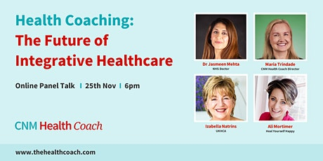 Health Coaching: The Future of Integrative Healthcare - Panel Discussion IE tickets