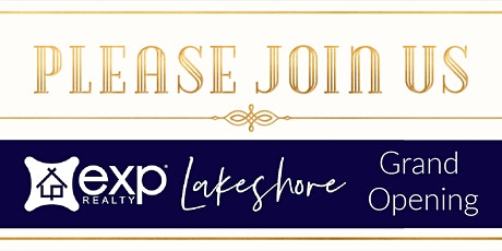 Lakeshore Real Estate Pros Grand Opening tickets
