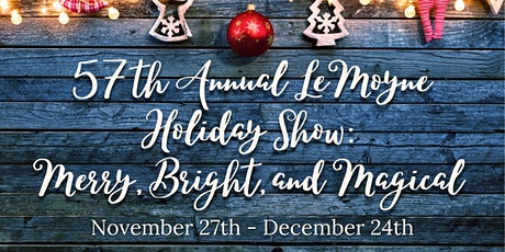 """57th Annual LeMoyne Holiday Show: """"Merry, Bright, and Magical"""" tickets"""