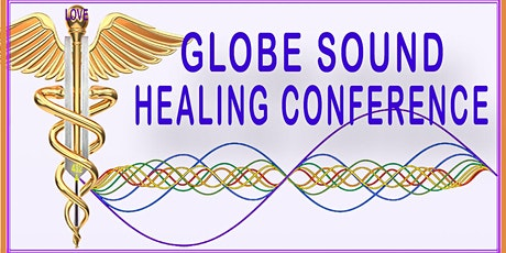 9th International Globe Sound Healing Conference - ONLINE - Free tickets