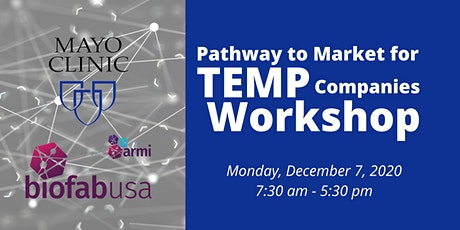 Mayo Clinic & ARMI |BioFabUSA Pathway to Market for TEMP Companies Workshop tickets