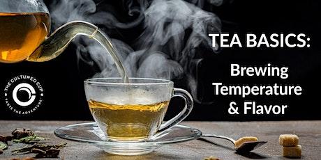 Tea Basics: Brewing Temperature and Flavor tickets